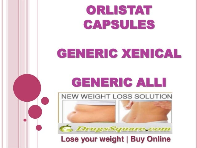 ORLISTAT CAPSULES  GENERIC XENICAL GENERIC ALLI  Lose your weight | Buy Online