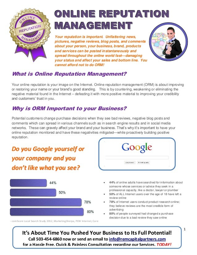 1 What is Online Reputation Management? Your online reputation is your image on the Internet. Online reputation management...