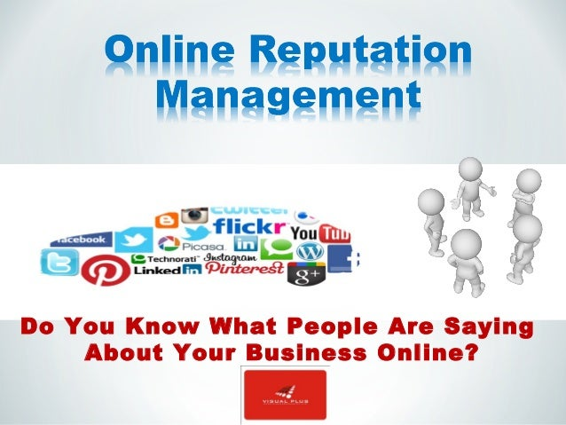 Do You Know What People Are SayingAbout Your Business Online?