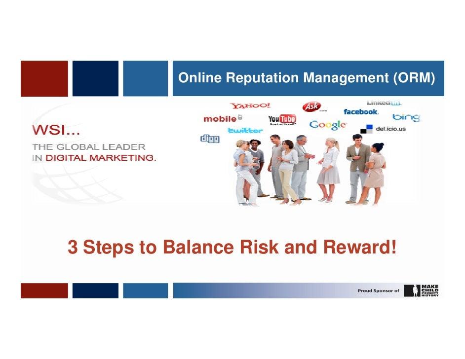 Online Reputation Management (ORM)3 Steps to Balance Risk and Reward!                                          1