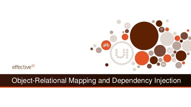 Object-Relational Mapping and Dependency Injection