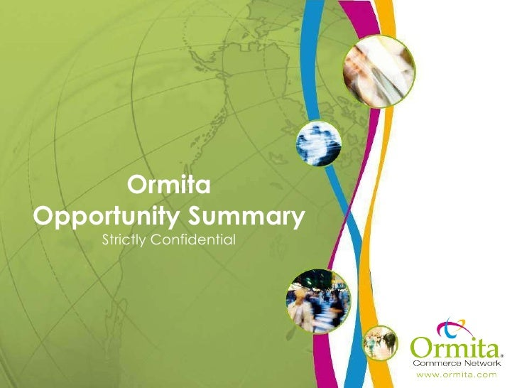 Ormita Opportunity Summary Strictly Confidential
