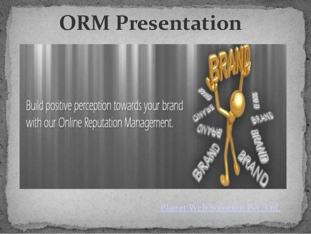 ORM Presentation        Planet Web Solution Pvt. Ltd.