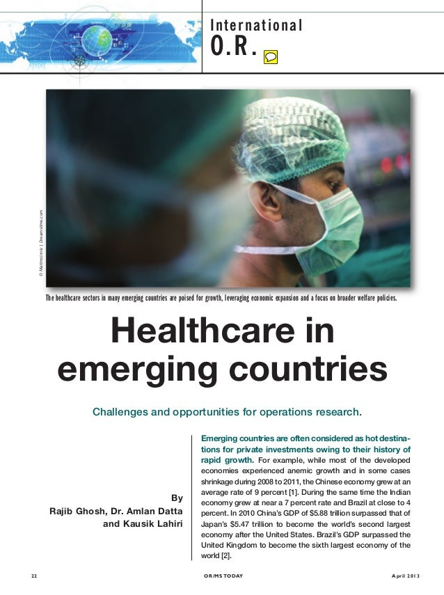 OR/MS TODAY22 April 2013InternationalO.R.The healthcare sectors in many emerging countries are poised for growth, leveragi...