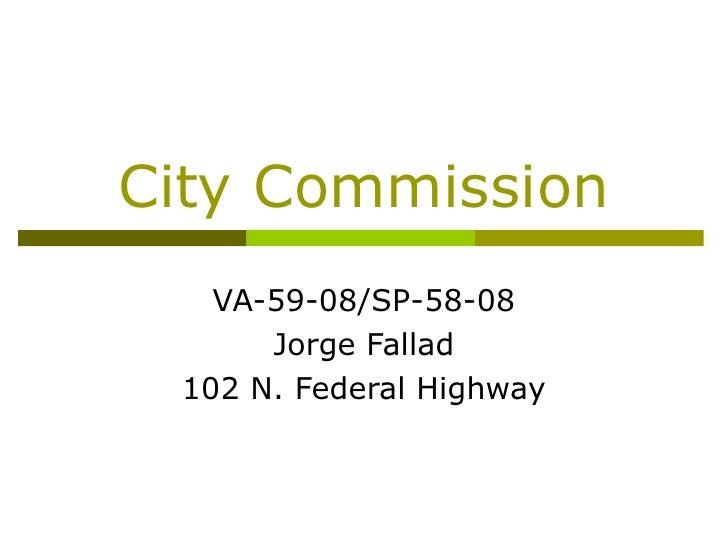 City Commission VA-59-08/SP-58-08 Jorge Fallad 102 N. Federal Highway