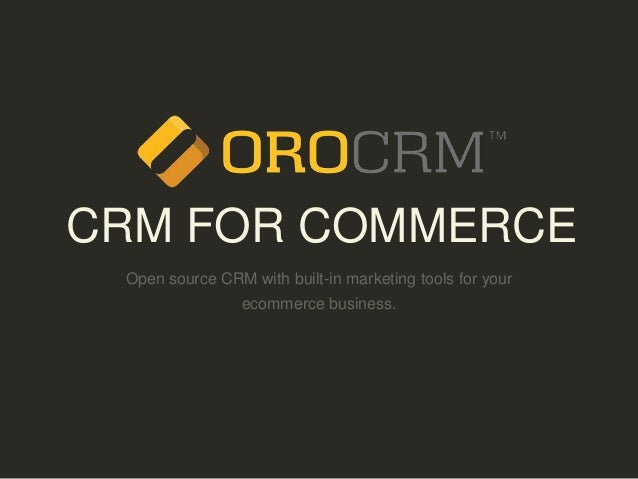 CRM FOR COMMERCE Open source CRM with built-in marketing tools for your ecommerce business.