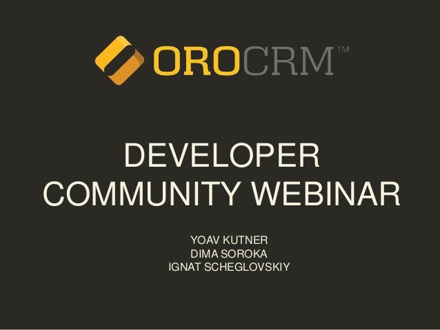 OroCRM Technology Webinar May 28, 2014