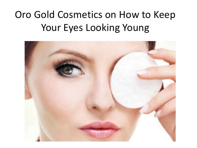 Oro Gold Cosmetics on How to Keep Your Eyes Looking Young