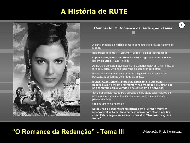 """"""" O Romance da Redenção"""" - Tema III A História de RUTE Adaptação Prof. Homerzatt Compacto: O Romance da Redenção - Tema II..."""