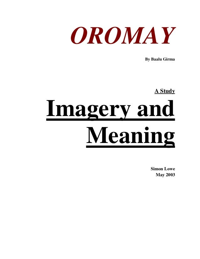 OROMAY By Baalu Girma  A Study  Imagery and Meaning Simon Lowe May 2003