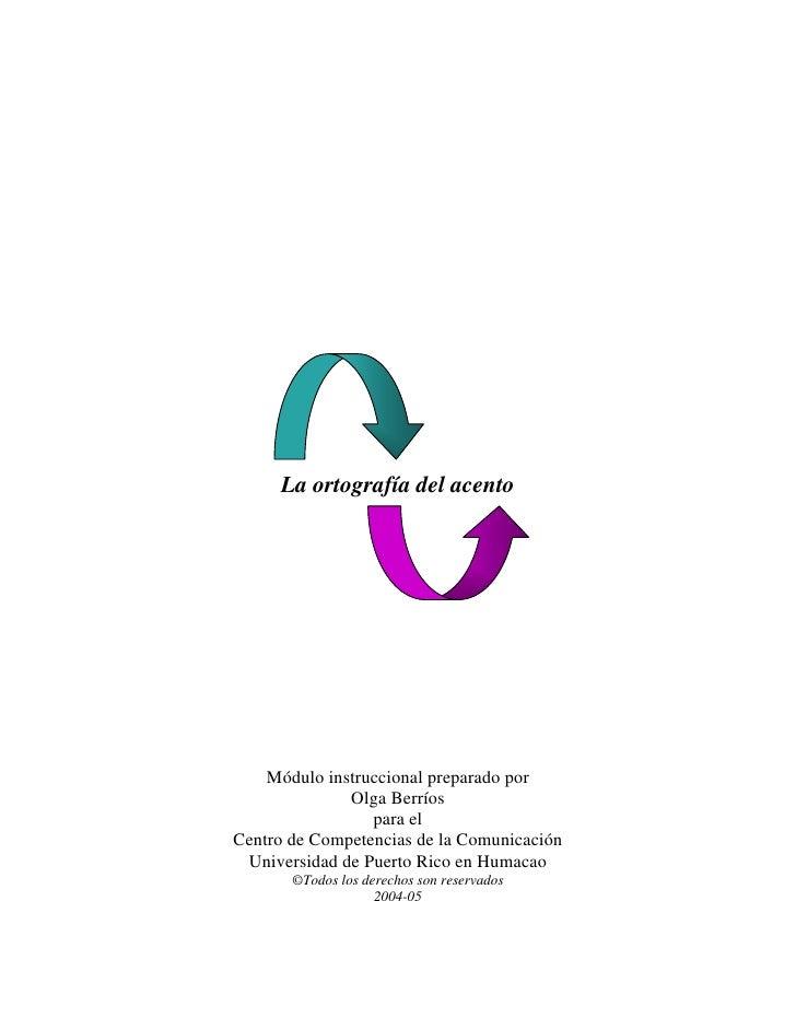 La ortografía del acento                          Módulo instruccional preparado por                                    Ol...