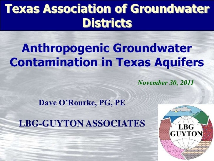 Texas Association of Groundwater            Districts  Anthropogenic GroundwaterContamination in Texas Aquifers           ...