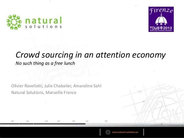 Crowd sourcing in an attention economy No such thing as a free lunch  Olivier Rovellotti, Julie Chabalier, Amandine Sahl N...