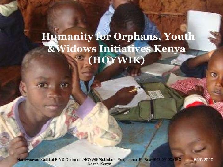 Humanity for Orphans, Youth &Widows Initiatives Kenya (HOYWIK) Handweavers Guild of E.A & Designers/HOYWIK/Bublebee  Progr...