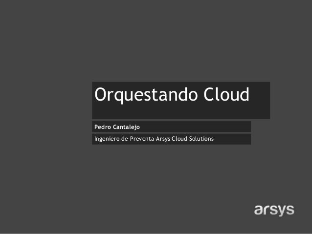 Orquestando Cloud - Tour Tecnológico asLAN Cloud y Movilidad