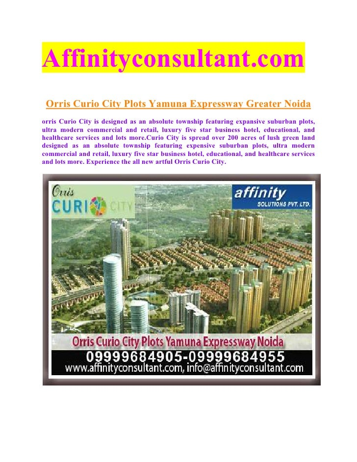 Affinityconsultant.com Orris Curio City Plots Yamuna Expressway Greater Noidaorris Curio City is designed as an absolute t...