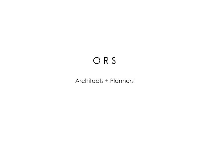 O R SArchitects + Planners<br />