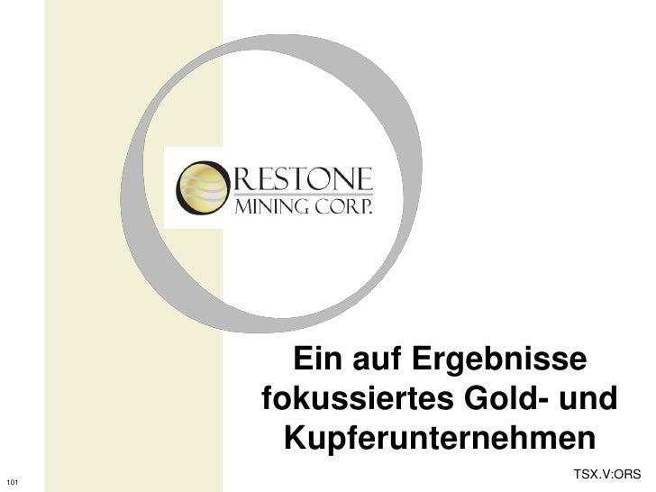Ein auf Ergebnisse      fokussiertes Gold- und        Kupferunternehmen                         TSX.V:ORS101