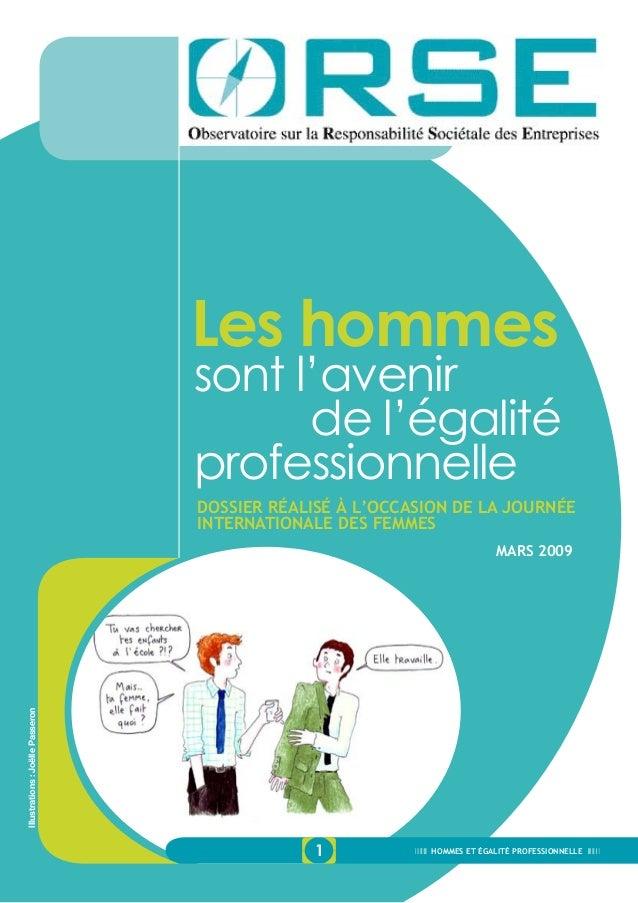 1 Hommes et égalité professionnelle Illustrations:JoëllePasseron Les hommes sont l'avenir de l'égalité professionnelle Dos...