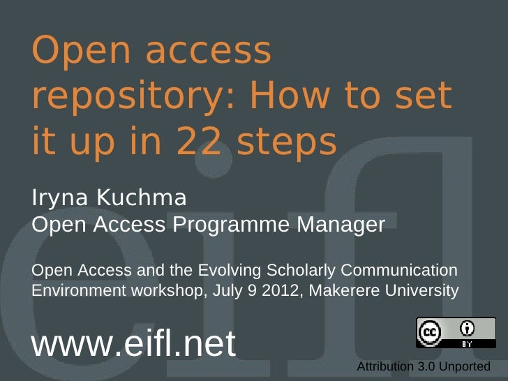 Open accessrepository: How to setit up in 22 stepsIryna KuchmaOpen Access Programme ManagerOpen Access and the Evolving Sc...