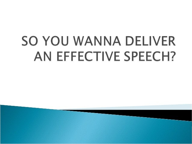 You want to deliver an effective speech?