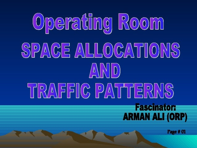 SPACE ALLOCATIONS AND TRAFFIC PATTERNSSpace is allocated within the OR suite toprovide for the work to be done, withconsid...