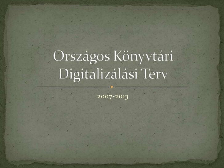 2007-2013<br />Országos Könyvtári Digitalizálási Terv<br />