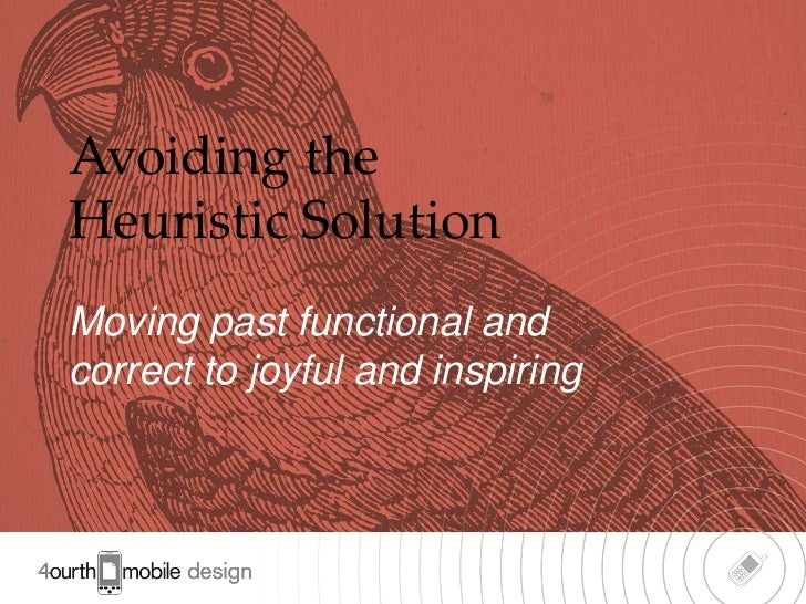 Avoiding theHeuristic SolutionMoving past functional andcorrect to joyful and inspiring                                  1