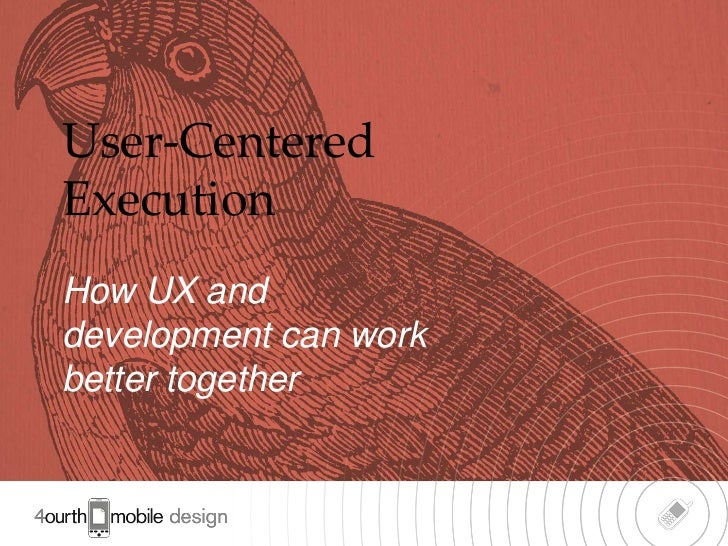 User Centered Execution for Mobile UX Designers