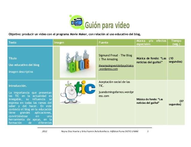 Objetivo: producir un video con el programa Movie Maker, con relación al uso educativo del blog,  Texto Imagen Fuente Músi...