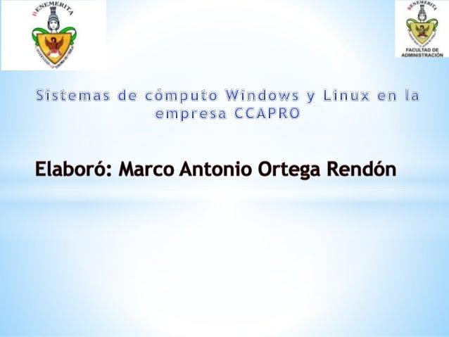 En este proyecto se presentaran el manejo de Los sistemas operativos en la empresa CCAPRO que es la encargada del desarrol...