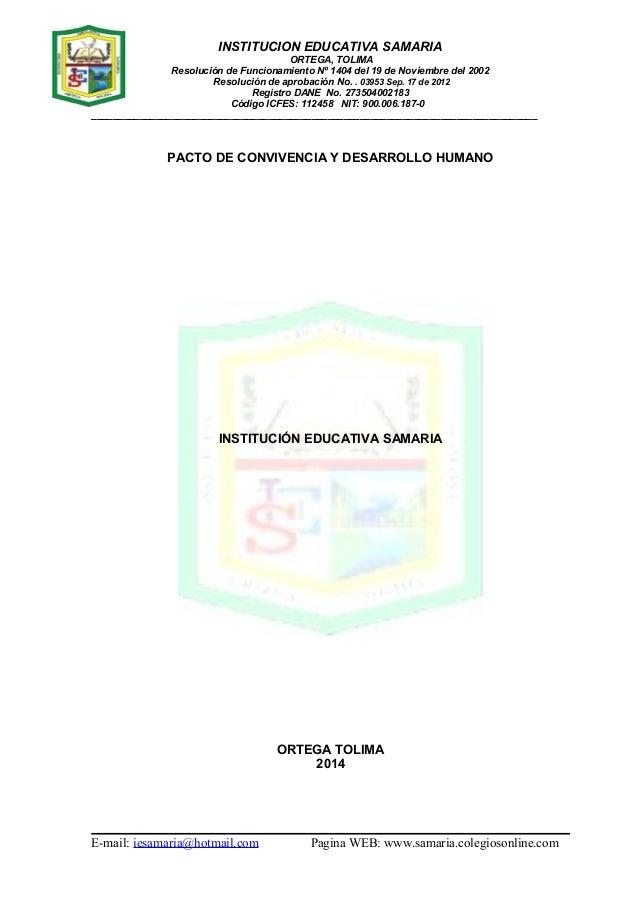 INSTITUCION EDUCATIVA SAMARIA  ORTEGA, TOLIMA  Resolución de Funcionamiento Nº 1404 del 19 de Noviembre del 2002  Resoluci...
