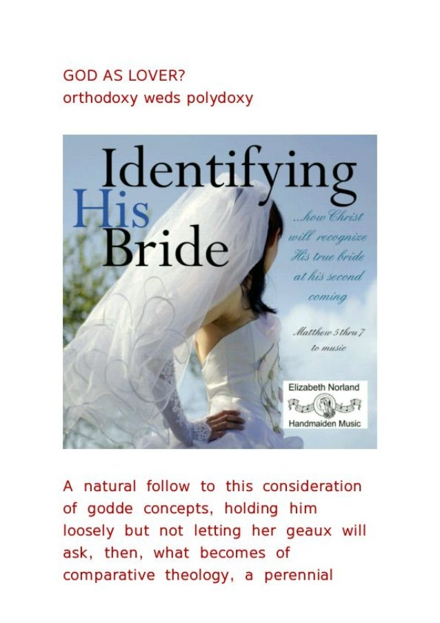 Orthodoxy weds polydoxy   god as lover