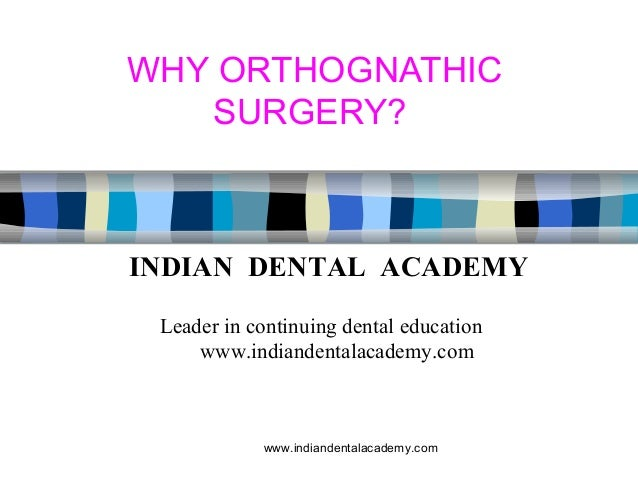 Orthognathic surgery /certified fixed orthodontic courses by Indian dental academy