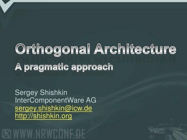 Orthogonal Architecture