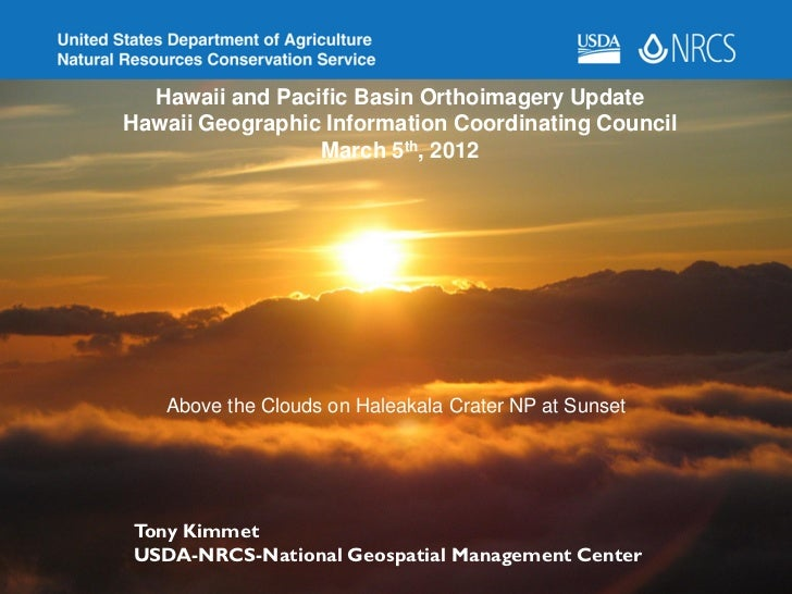 Hawaii Pacific GIS Conference 2012: Imagery Update from NRCS - Orthoimagery Acquisition in Hawaii and the US Pacific Basin by USDA/NDOP