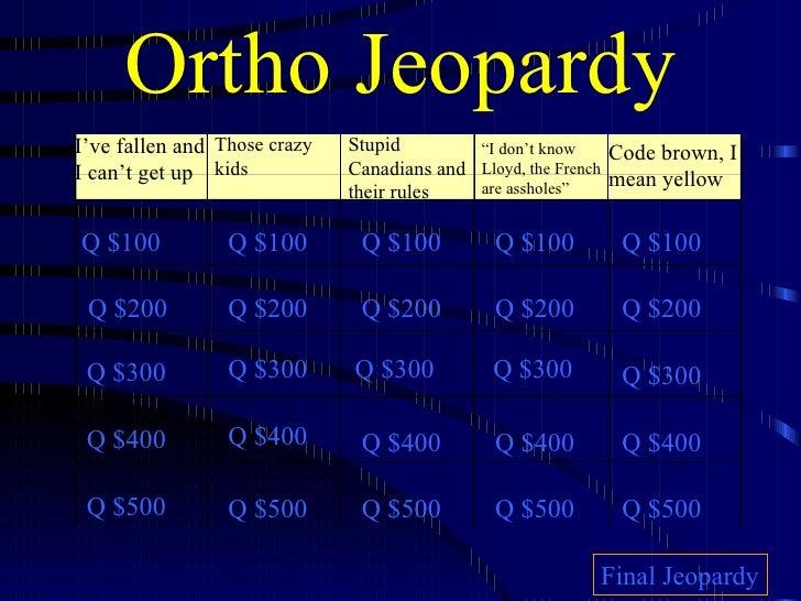 Ortho jeopardy