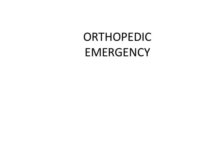 ORTHOPEDIC EMERGENCY<br />
