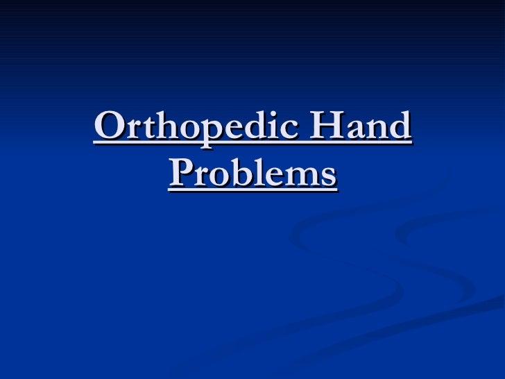 Orthopedic Hand Problems