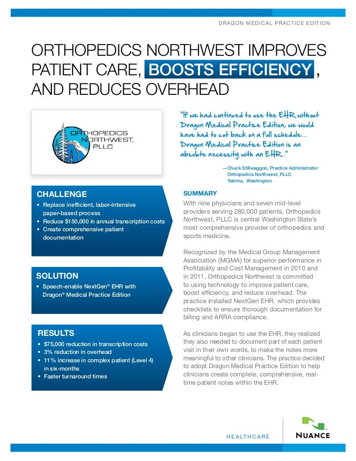 DRAGO N MEDICAL P ra c tice EditionOrthopedics Northwest ImproveSPatient Care, BoostS Efficiency ,and ReduceS Overhead    ...