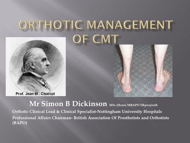 Mr Simon B Dickinson MSc (Hons) MBAPO SRpros/orth Orthotic Clinical Lead & Clinical Specialist-Nottingham University Hospi...