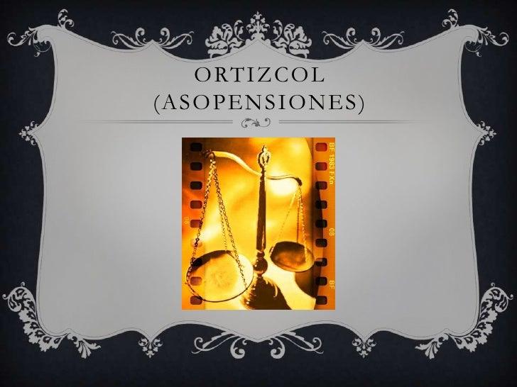 ORTIZCOL(ASOPENSIONES )