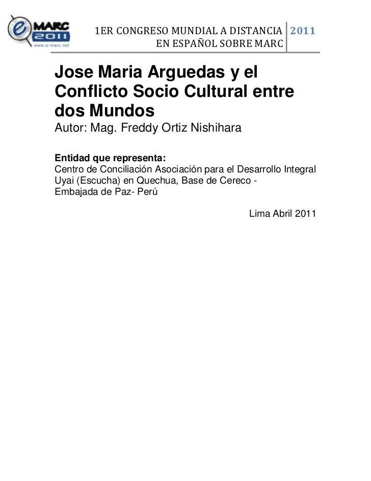 1ER CONGRESO MUNDIAL A DISTANCIA 2011                   EN ESPAÑOL SOBRE MARCJose Maria Arguedas y elConflicto Socio Cultu...
