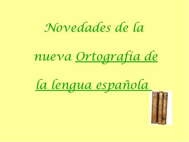 Novedades de la nueva Ortografía de la lengua española