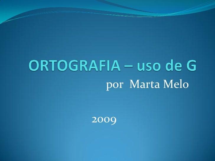 por Marta Melo  2009