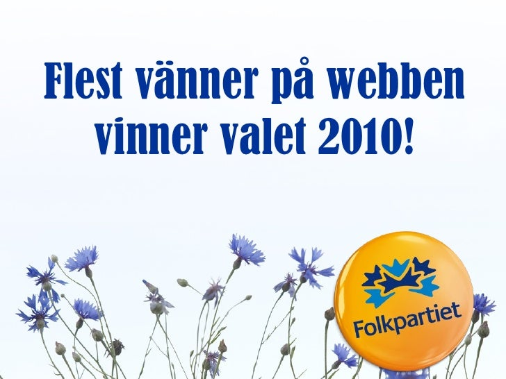 Flest vänner på webben vinner valet 2010!