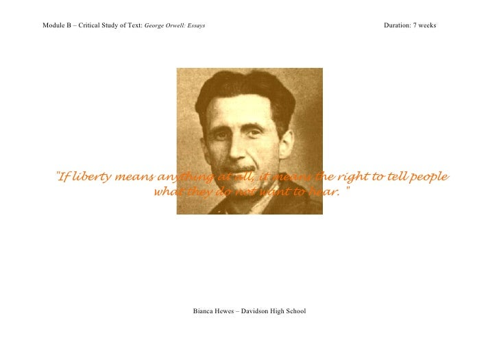 "Module B – Critical Study of Text: George Orwell: Essays                                 Duration: 7 weeks   ""If liberty m..."