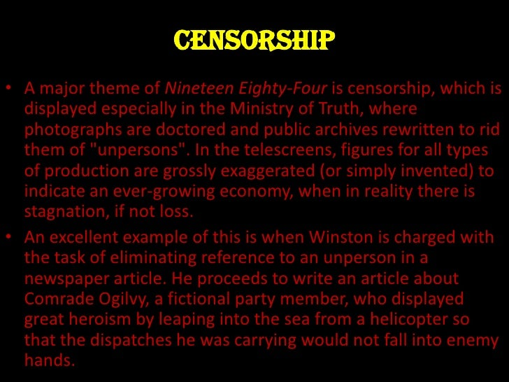 1984 censorship Orwell's novel 1984 illustrates almost every form of censorship in so doing, it is the most thorough twentieth century work on the subject.