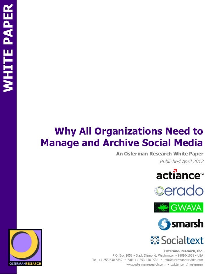 WHITE PAPER                       Why All Organizations Need to                     Manage and Archive Social MediaON     ...