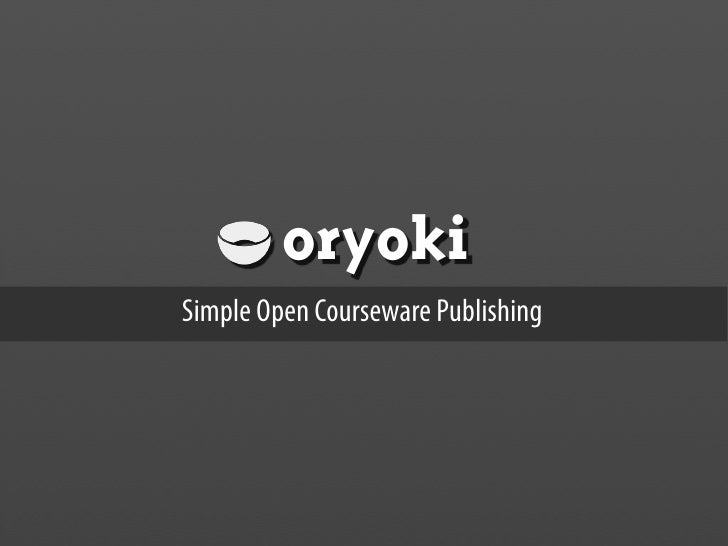 oryoki Simple Open Courseware Publishing